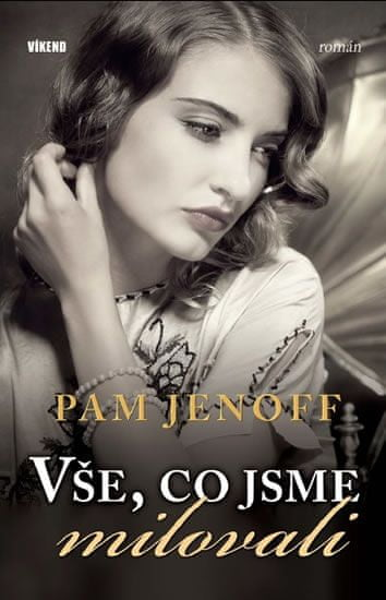 Jenoff Pam: Vše, co jsme milovali
