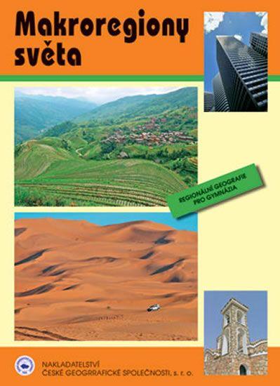 Bičík a kolektiv I.: Makroregiony světa - Regionální geografie pro gymnázia