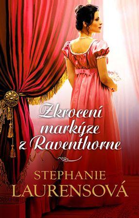 Laurensová Stephanie: Zkrocení markýze z Raventhorne