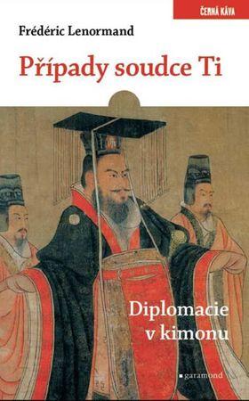 Lenormand Frédéric: Případy soudce Ti - Diplomacie v kimonu