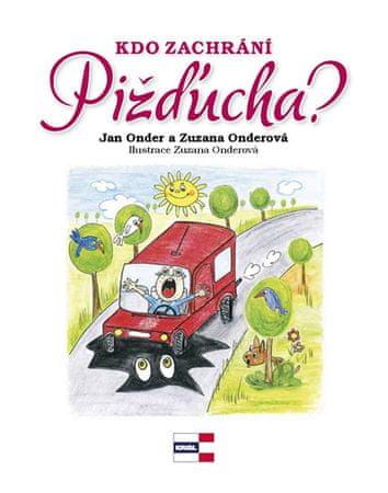 Onder Jan, Onderová Zuzana,: Kdo zachrání Pižďucha?