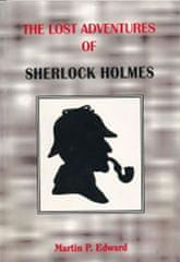 Edward Martin P.: The lost adventures of Sherlock Holmes