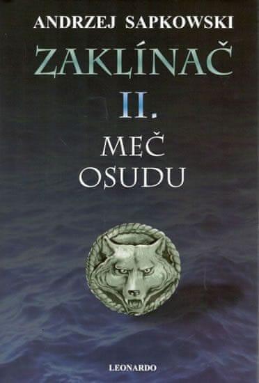 Sapkowski Andrzej: Zaklínač II. - Meč osudu