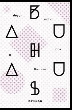 Sudjic Deyan: B jako Bauhaus