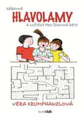 Krumphanzlová Věra: Zábavné hlavolamy a luštění pro šikovné děti