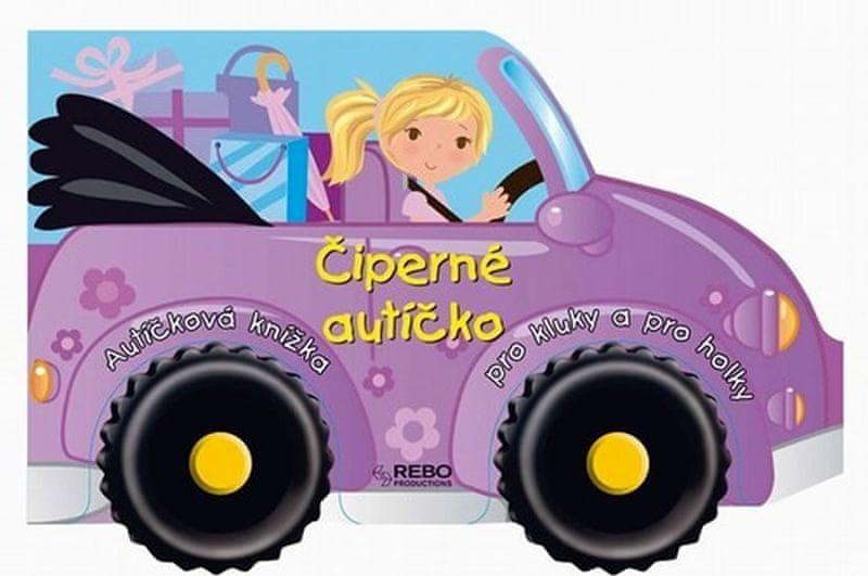 Čiperné autíčko - Autíčková knížka pro kluky a pro holky