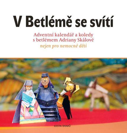 kolektiv autorů: V Betlémě se svítí