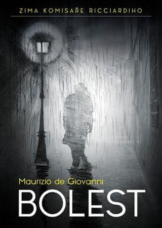 de Giovanni Maurizio: Bolest - Zima komisaře Ricciardiho