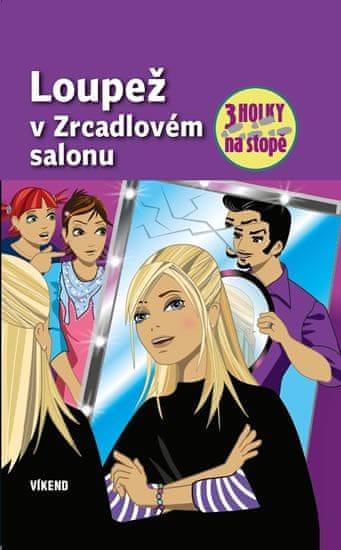 Sol Mira: Loupež v zrcadlovém salonu - Tři holky na stopě