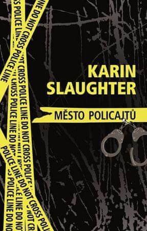Slaughter Karin: Město policajtů