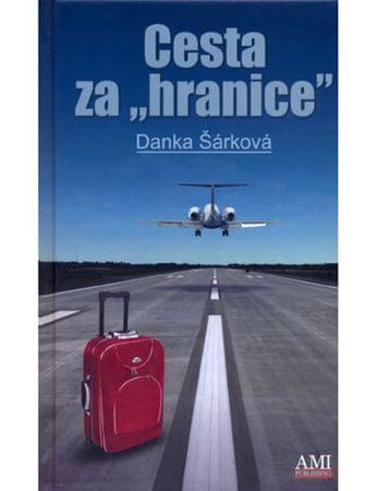 Šárková Danka: Cesta za hranice