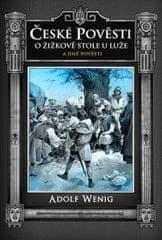 Wenig Adolf: České pověsti O Žižkově stole u Luže a jiné pověsti