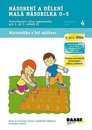 Cemerková Golová Petra a kolektiv: Násobení a dělení malá násobilka 0-5 - Pracovní sešit 4