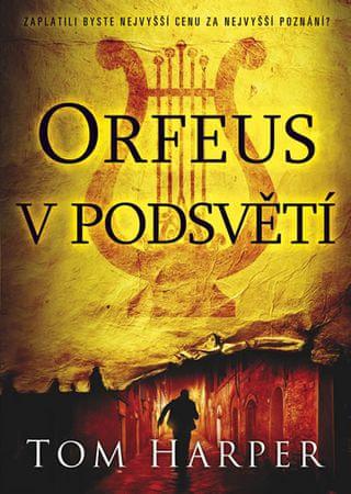 Harper Tom: Orfeus v podsvětí