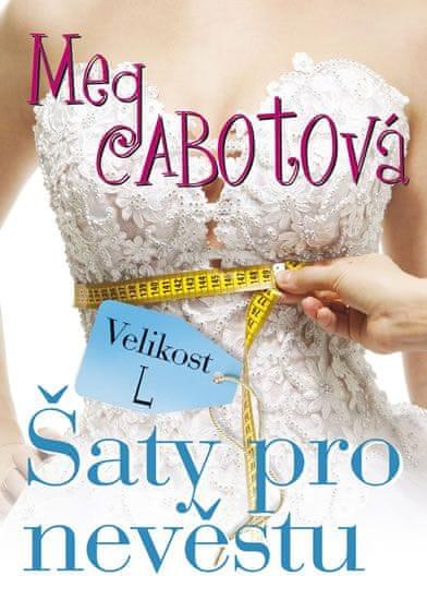Cabotová Meg: Velikost L - Šaty pro nevěstu