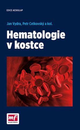 Vydra Jan, Cetkovský Petr: Hematologie v kostce