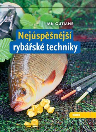 Gutjahr Jan: Nejúspěšnější rybářské techniky