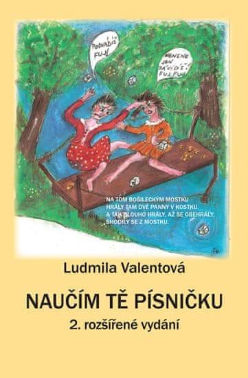 Valentová Ludmila: Naučím tě písničku