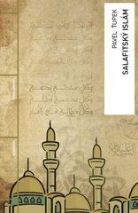 Ťupek Pavel: Salafitský islám
