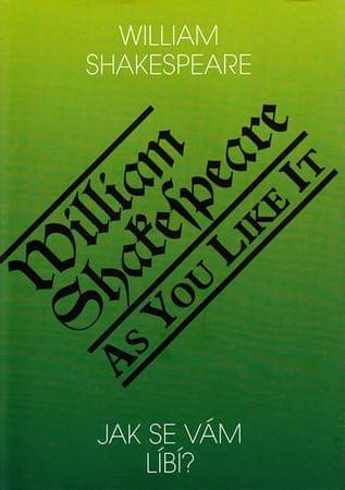 Shakespeare William: Jak se Vám líbí? / As you like it?