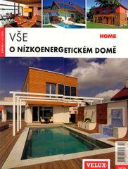 kolektiv autorů: Vše o nízkoenergetickém domě