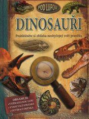 Palmer Douglas: Dinosauři pod lupou - Prohlédněte si zblízka neobyčejný svět pravěku