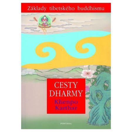 Karthar Khenpo: Cesty Dharmy - Základy tibetského buddhismu