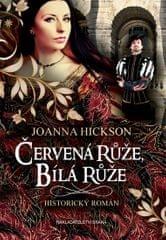 Hicksonová Joanna: Červená růže, bílá růže