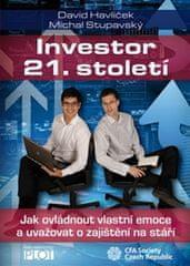 Havlíček David, Stupavský Michal,: Investor 21. století - Jak ovládnout vlastní emoce a uvažovat o s