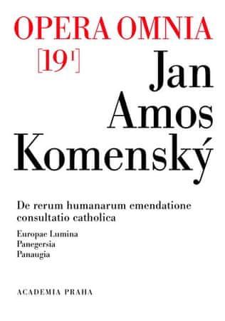 Komenský Jan Ámos: Opera omnia 19/I - De retům humanarum emendatione consultatio catholica