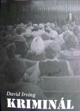 Irving David: Kriminál