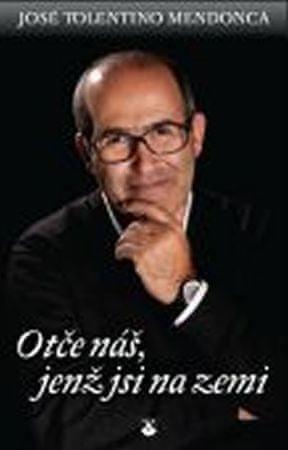 Mendonca José Tolentino: Otče náš, jenž jsi na zemi
