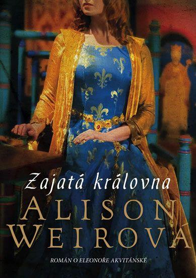 Weirová Alison: Zajatá královna