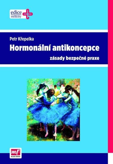 Křepelka Petr: Hormonální antikoncepce – zásady bezpečné praxe