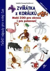 Kassap-Scellierová Isabelle: Zvířátka z korálků - Malá ZOO pro okrasu i pro pobavení