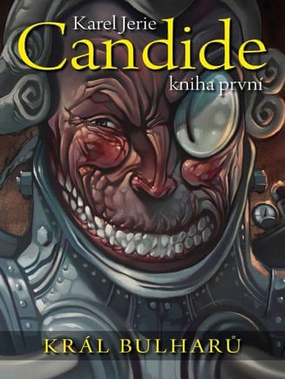 Jerie Karel: Candide 1 - Král Bulharů