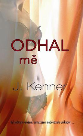 Kenner J.: Odhal mě (Série Stark Trilogy 1)