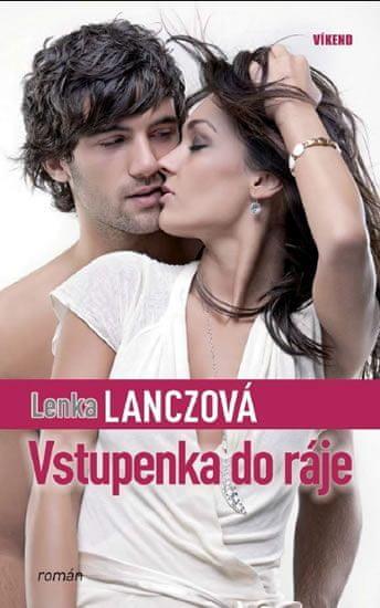 Lanczová Lenka: Vstupenka do ráje