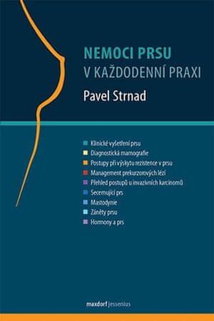 Strnad Pavel: Nemoci prsu v každodenní praxi