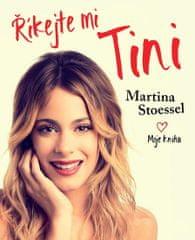 Stoessel Martina: Říkejte mi Tini - Moje kniha