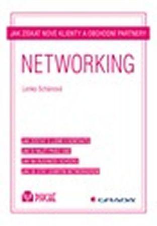 Schánová Lenka: Networking - Jak získat nové klienty a obchodní partnery