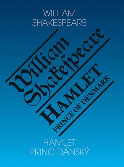 Shakespeare William: Hamlet, princ dánský / Hamlet, Prince of Denmark