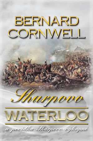 Cornwell Bernard: Sharpovo Waterloo