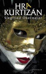 Obermeier Siegfried: Hra kurtizán