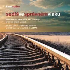 Spilko Karel: Sedíš ve správném vlaku