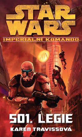 Travissová Karen: Star Wars - Imperiální komando - 501. Legie