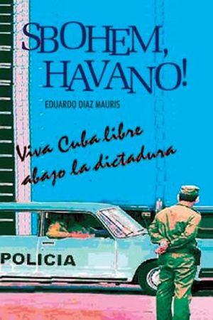 Mauris Eduardo Diaz: Sbohem, Havano!