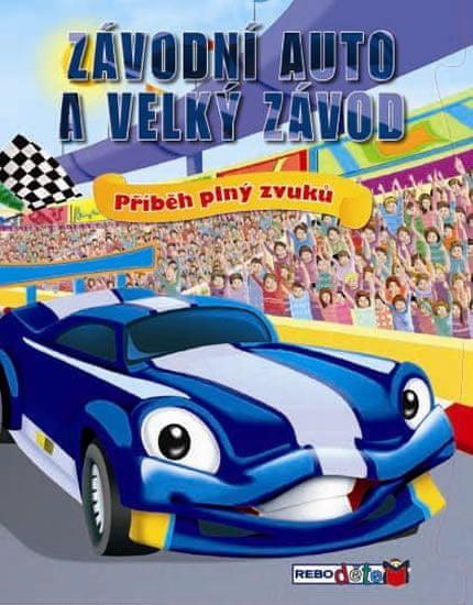 Závodní auto a velký závod - Příběh plný