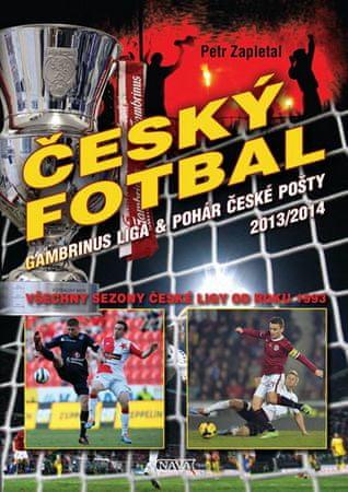 Zapletal Petr: Český fotbal - Gambrinus liga a Pohár České pošty 2013/2014