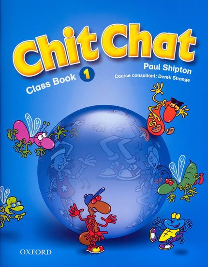 Shipton O.: Chit Chat 1 Class Book